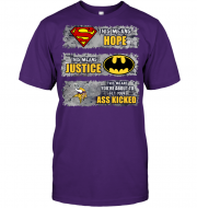 Minnesota Vikings: Superman Means hope Batman Means Justice This Means You're About To Get Your Ass Kicked