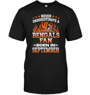 Never Underestimate A Bengals Fan Born In September