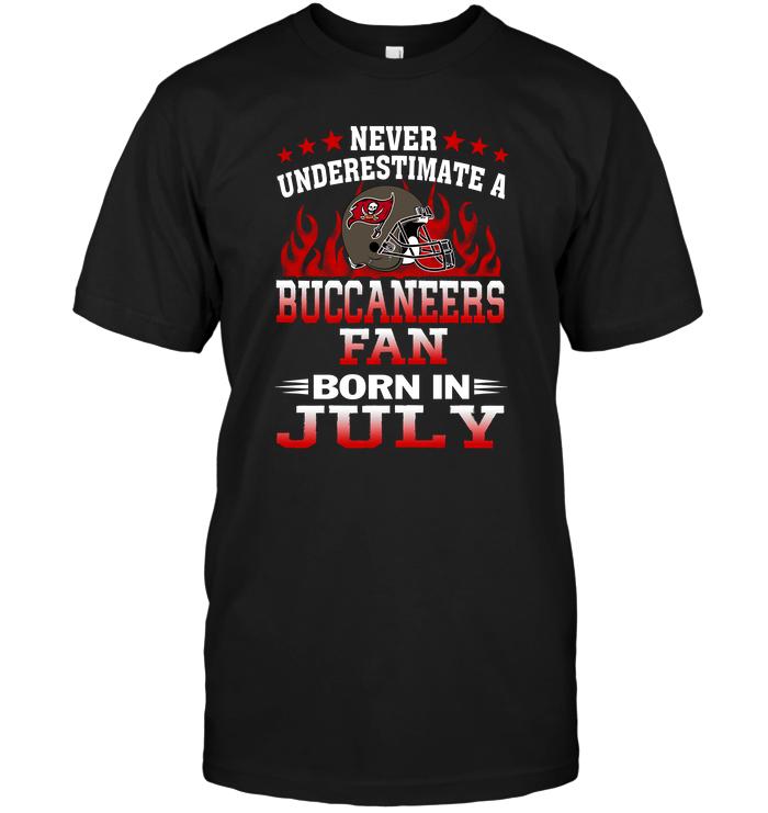 Never Underestimate A Buccaneers Fan Born In July