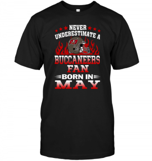 Never Underestimate A Buccaneers Fan Born In May
