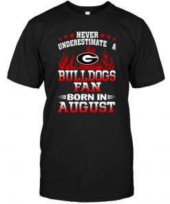Never Underestimate A Bulldogs Fan Born August