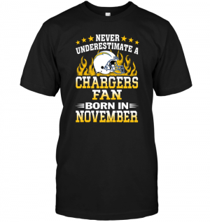 Never Underestimate A Chargers Fan Born In November