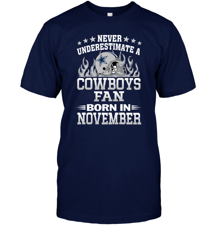 Never Underestimate A Cowboys Fan Born In November