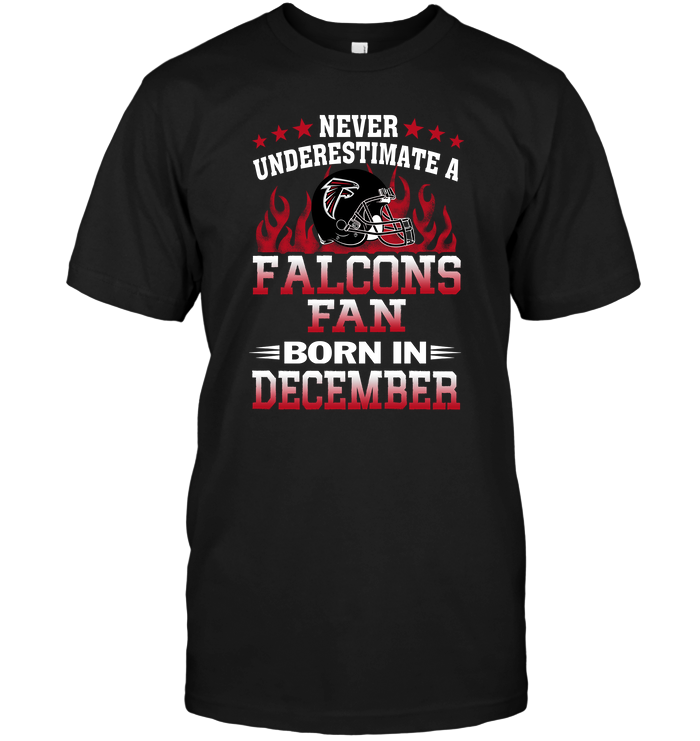 Never Underestimate A Falcons Fan Born In December