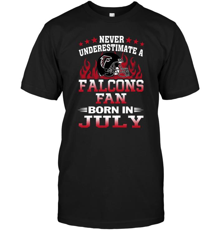 Never Underestimate A Falcons Fan Born In July