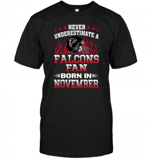 Never Underestimate A Falcons Fan Born In November