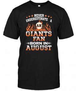 Never Underestimate A Giants Fan Born In August