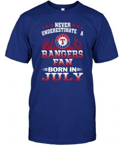 Never Underestimate A Rangers Fan Born In July