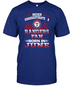 Never Underestimate A Rangers Fan Born In June