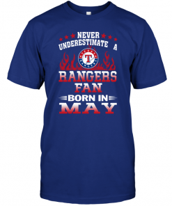 Never Underestimate A Rangers Fan Born In May