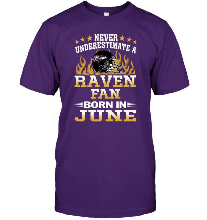 Never Underestimate A Raven Fan Born In June