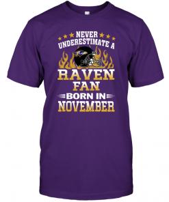 Never Underestimate A Raven Fan Born In November