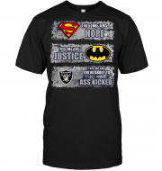 Oakland Raiders: Superman Means hope Batman Means Justice This Means You're About To Get Your Ass Kicked