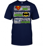 Seattle Seahawks: Superman Means hope Batman Means Justice This Means You're About To Get Your Ass Kicked