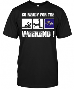 Baltimore Ravens: So Ready For The Weekend!