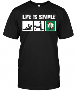 Boston Celtics: Life Is Simple
