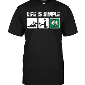 Boston Celtics: Life Is Simple
