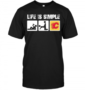 Calgary Flames: Life Is Simple