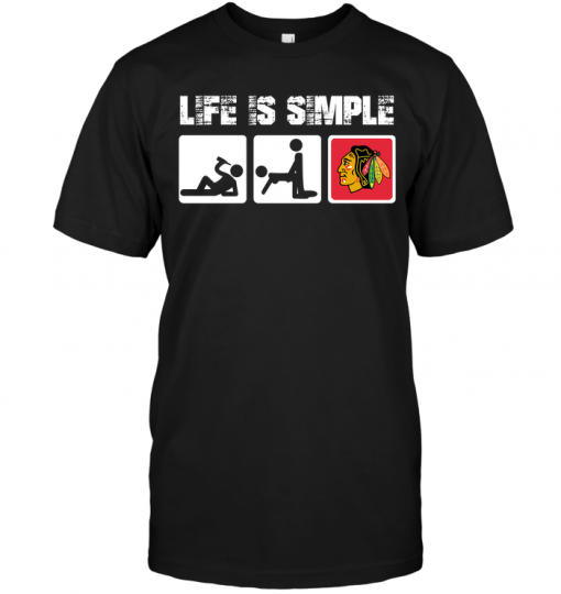 Chicago Blackhawks: Life Is Simple