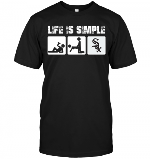 Chicago White Sox: Life Is Simple