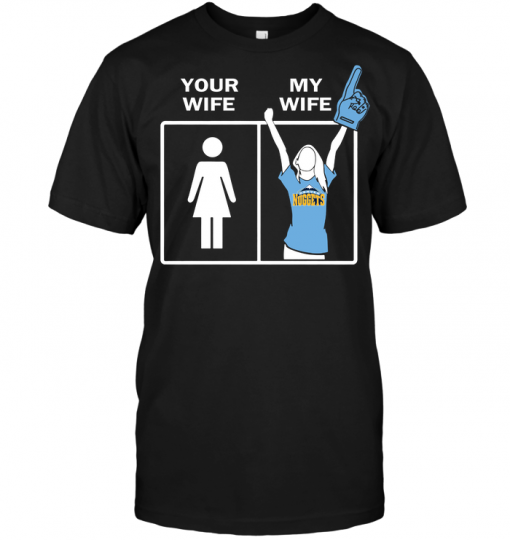 Denver Nuggets: Your Wife My Wife