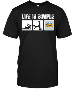 Denver Nuggets: Life Is Simple