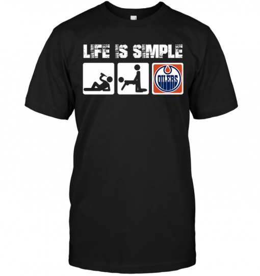 Edmonton Oilers: Life Is Simple