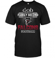 God First Family Second Then Atlanta Falcons Football