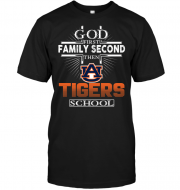 God First Family Second Then Auburn Tigers School