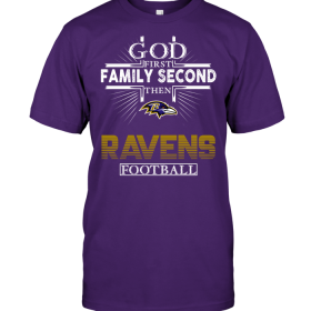 God First Family Second Then Baltimore Ravens Football