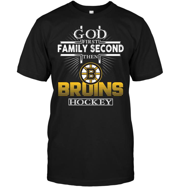 God First Family Second Then Boston Bruins Hockey T-Shirt - Buy T-Shirts  fd79b811d