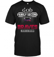 God First Family Second Then Braves Baseball