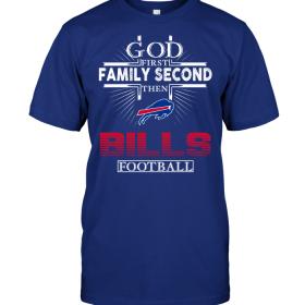 God First Family Second Then Buffalo Bills Football