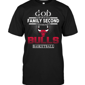 God First Family Second Then Chicago Bulls Basketball