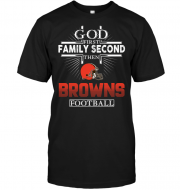 God First Family Second Then Cleveland Browns Football