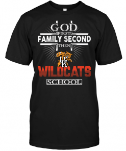 God First Family Second Then Kentucky Wildcats School