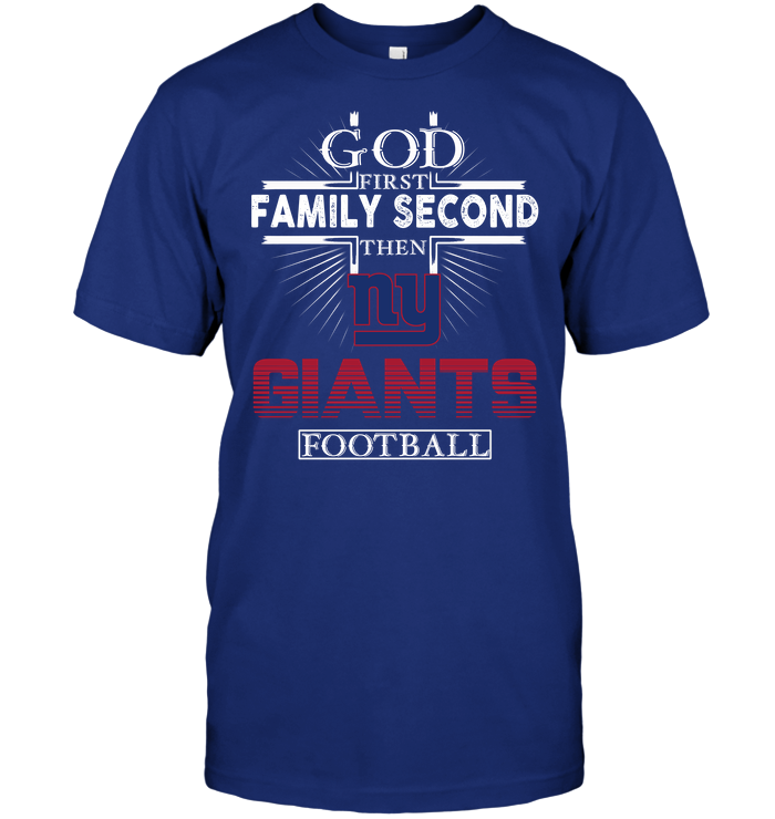 God First Family Second Then New York Giants Football