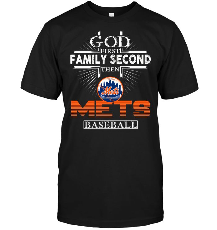 God First Family Second Then New York Mets Baseball