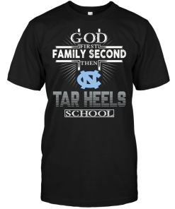 God First Family Second Then North Carolina Tar Heels School