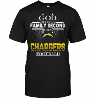 God First Family Second Then San Diego Chargers Football