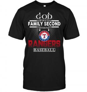 God First Family Second Then Texas Rangers Baseball