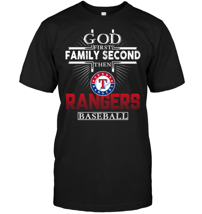 God First Family Second Then Texas Rangers Baseball