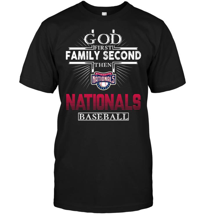 God First Family Second Then Washington Nationals Baseball