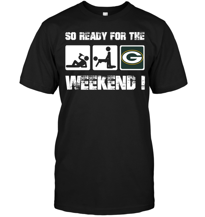 Green Bay Packers: So Ready For The Weekend!