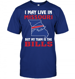 I May Live In Missouri But My Team Is The Buffalo Bills