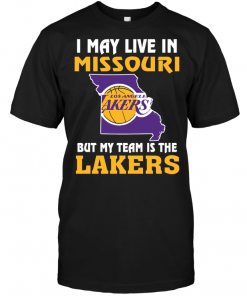 I May Live In Missouri But My Team Is The Los Angeles Lakers