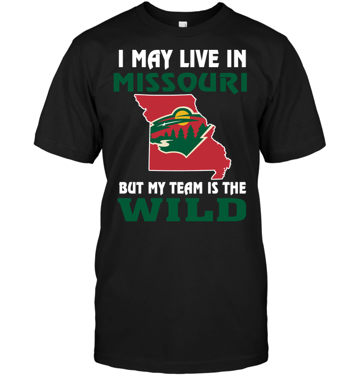 I May Live In Missouri But My Team Is The Minnesota Wild