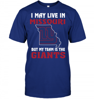 I May Live In Missouri But My Team Is The New York Giants