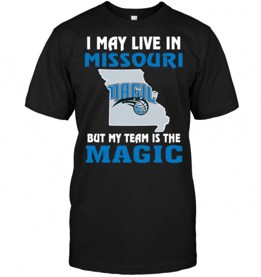 I May Live In Missouri But My Team Is The Orlando Magic