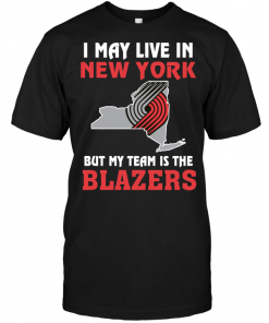I May Live In New York But My Team Is The Blazers
